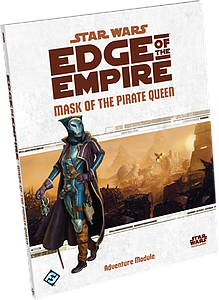 Star Wars: Edge of The Empire - Mask of the Pirate Queen