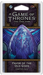 A Game of Thrones: The Card Game - Favor of the Old Gods