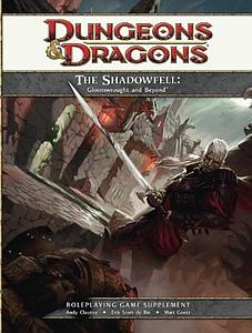 Dungeons & Dragons The Shadowfell: Gloomwrought & Beyond (Role Playing Supplement)