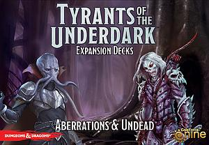Dungeons & Dragons Tyrants of the Underdark: Aberrations & Undead