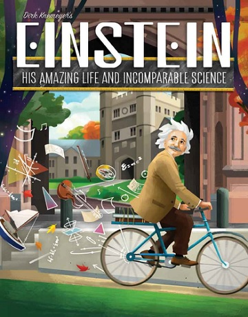 Einstein: His Amazing Life & Incomparable Science