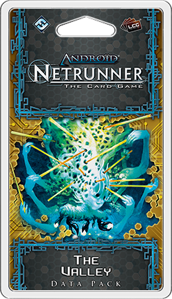 Android: Netrunner - The Valley
