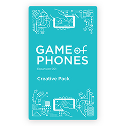 Game of Phones: Expansion Pack 001 - Creative